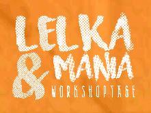lelka und mania workshoptage